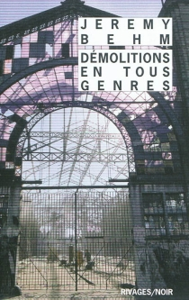 Démolitions en tous genres - JérémyBehm