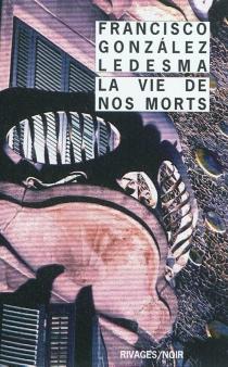 La vie de nos morts - FranciscoGonzalez Ledesma