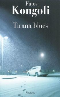 Tirana blues - FatosKongoli