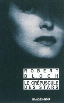 Le crépuscule des stars - RobertBloch