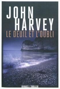 Le deuil et l'oubli - JohnHarvey