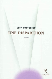 Une disparition - Elsa Fottorino
