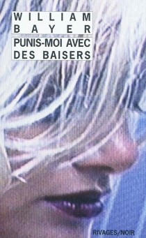 Punis-moi avec des baisers - William Bayer