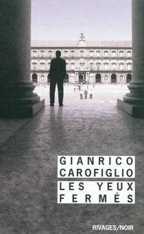 Les yeux fermés - GianricoCarofiglio