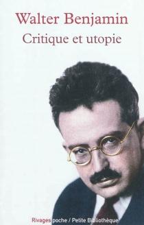 Critique et utopie - WalterBenjamin