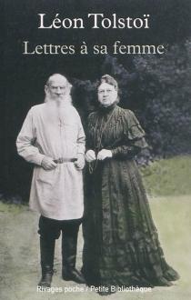 Lettres à sa femme - Lev NikolaïevitchTolstoï