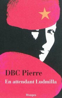 En attendant Ludmilla - D.B.C.Pierre