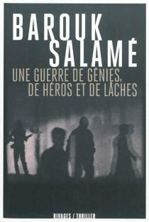 Une guerre de génies, de héros et de lâches : l'enfance du commissaire Sarfaty - BaroukSalamé