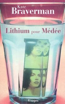 Lithium pour Médée - KateBraverman