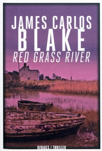 Red grass river - James Carlos Blake