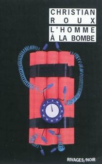 L'homme à la bombe - ChristianRoux