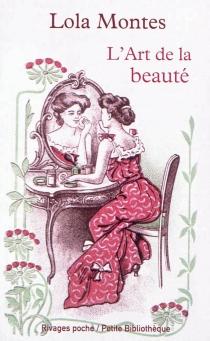 L'art de la beauté - LolaMontez