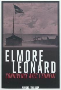 Connivence avec l'ennemi - ElmoreLeonard