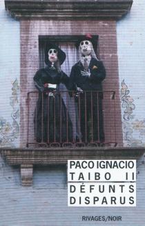 Défunts disparus - Paco IgnacioTaibo