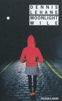 Moonlight mile - Dennis Lehane