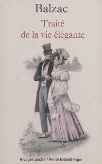 Traité de la vie élégante| Suivi de Théorie de la démarche - Honoré deBalzac