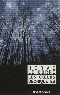 Les coeurs déchiquetés - HervéLe Corre