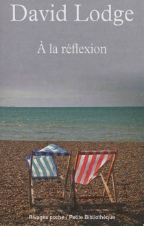 A la réflexion - David Lodge