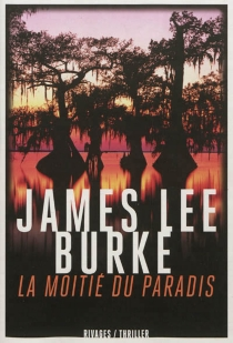 La moitié du paradis - James Lee Burke