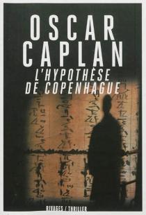 L'hypothèse de Copenhague - OscarCaplan