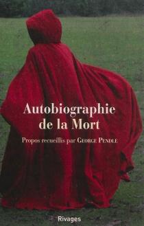 Autobiographie de la mort - GeorgePendle