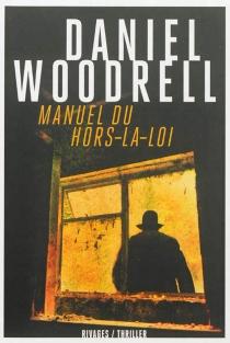 Manuel du hors-la-loi - DanielWoodrell