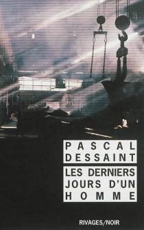 Les derniers jours d'un homme - PascalDessaint