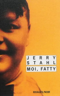 Moi, Fatty - Jerry Stahl