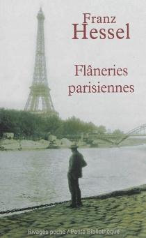 Flâneries parisiennes| Précédé de L'art de se promener - FranzHessel