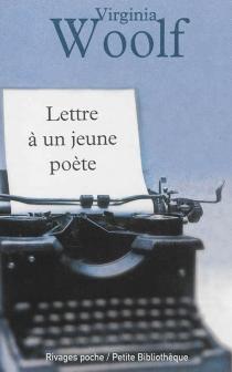 Lettre à un jeune poète : et autres textes - VirginiaWoolf