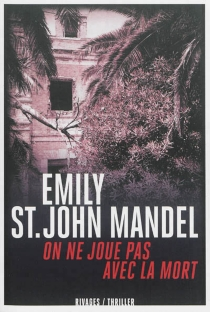 On ne joue pas avec la mort - EmilySt. John Mandel