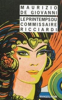 Le printemps du commissaire Ricciardi - MaurizioDe Giovanni