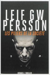 Les piliers de la société - Leif G.W.Persson