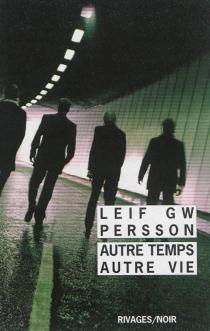 Autre temps, autre vie - Leif G.W.Persson