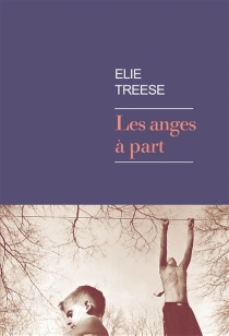 Les anges à part - Élie Treese