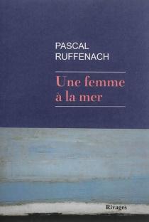 Une femme à la mer - PascalRuffenach