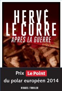 Après la guerre - HervéLe Corre