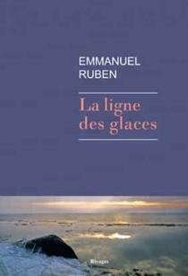 La ligne des glaces - EmmanuelRuben