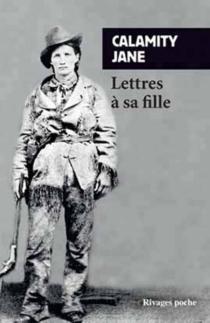 Lettres à sa fille - Calamity Jane