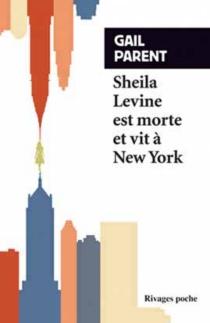 Sheila Levine est morte et vit à New York - GailParent