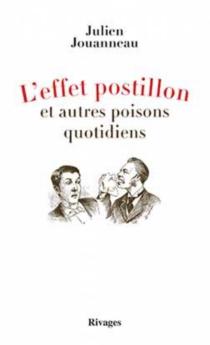 L'effet postillon et autres poisons quotidiens - JulienJouanneau