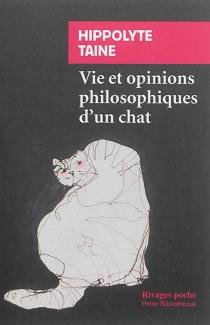 Vie et opinions philosophiques d'un chat - Hippolyte-AdolpheTaine