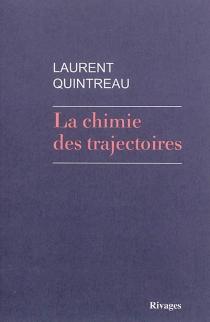La chimie des trajectoires - LaurentQuintreau