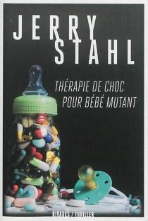 Thérapie de choc pour bébé mutant - JerryStahl