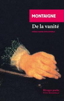 De la vanité : Essais, livre III, chapitre 9 - Michel deMontaigne