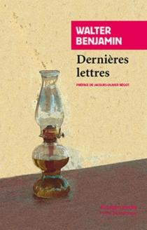 Dernières lettres - WalterBenjamin