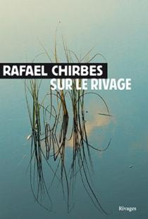 Sur le rivage - RafaelChirbes