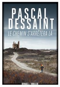 Le chemin s'arrêtera là - PascalDessaint