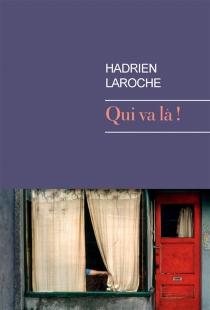 Qui va là ! : un conte - HadrienLaroche