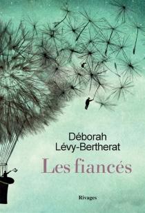 Les fiancés - DéborahLévy-Bertherat